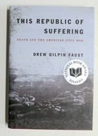 D.G. Faust - This Republic Of Suffering Death And The American Civil War - 2008 - Libros, Revistas, Cómics