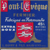 ETIQUETTE     DE FROMAGE  12 X 12  PONT L'EVEQUE  FERMIER NORMANDIE L. OUVRY ET FILS BERJOU ATHIS ORNE - Cheese