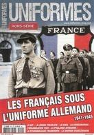 FRANCAIS SOUS UNIFORME ALLEMAND 1941 1945 LVF LEGION TRICOLORE NSKK KM TODT PHALANGE WAFFEN CHARLEMAGNE - 1939-45