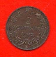 2 Centesimi 1903 V.Emanuele I°  Regno D'Italia 2 Cent Savoia Italy - 1861-1946 : Reino