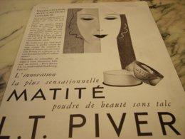 ANCIENNE PUBLICITE POUDRE MATITE DE L.T PIVER  1934 - Sin Clasificación