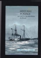 HISTOIRE POSTALE Des Lacs Et Des Rivieres Du Monde Antonini Et Grasset 164 Pages Reliure +  Jaquette - Filatelie En Postgeschiedenis