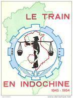 HISTORIQUE LE TRAIN EN INDOCHINE 1945 1954 GUERRE FTEO TONKIN ANNAM LAOS CAMBODGE - Libri