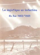LOGISTIQUE EN INDOCHINE BATAILLE NA SAN 1952 1953 GUERRE INDOCHINE TONKIN - Libri