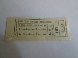 STEFER Tranvie Castelli Roma Servizio Urbano QUADRARO-TERMINI-a SANTA Biglietto Lire 15 - Tranvías