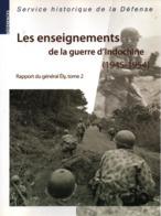 LES ENSEIGNEMENTS DE LA GUERRE D INDOCHINE 1945 1954  RAPPORT DU GENERAL ELY  TOME 2 - Livres