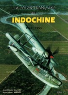 AVIATION MILITAIRE FRANCAISE EN INDOCHINE 1946 1954  TOME 2 - Libri