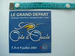 AUTOCOLLANT CYCLISME - TOUR DE FRANCE 2001 - LE GRAND DEPART - COTE D'OPALE - Aufkleber