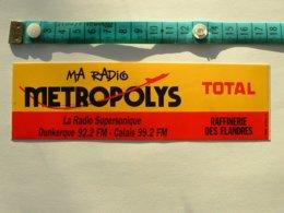 AUTOCOLLANT RADIO METROPOLYS - DUNKERQUE CALAIS - TOTAL - Aufkleber