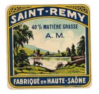 ETIQUETTE De FROMAGE. SAINT REMY Fabriqué En HAUTE SAONE - Cheese