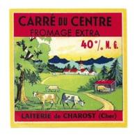 ETIQUETTE De FROMAGE. CARRE Du CENTRE..Laiterie De CHAROST ( Cher 18) - Cheese