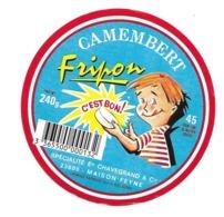 ETIQUETTE De FROMAGE. CAMEMBERT..Fripon C'est Bon..Ets CHAVEGRAND & Cie à MAISON FEYNE ( Creuse 23) - Cheese
