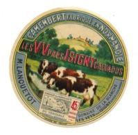 ETIQUETTE De FROMAGE.. CAMEMBERT Fabriqué En NORMANDIE..Les VV Près ISIGNY..LANQUETOT à LES VEYS ( Calvados 14) - Cheese