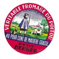ETIQUETTE De FROMAGE.. FROMAGE Du POITOU..Petit Berger.. UPCL NOIRON ( Vienne 86) - Cheese
