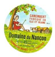 ETIQUETTE De FROMAGE..CAMEMBERT Fabriqué En ILLE Et VILAINE.. Domaine Du NANCON..Fromagerie NAZART à FOUGERES (35) - Cheese