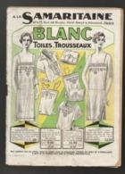 Catalogue A La Samaritaine Blanc - Toiles - Trousseaux Avec échantillons De Tissus, Bulletin De Commande Vierge 1934 - Reclame