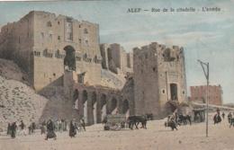 *** SYRIE *** ALEP  Rue De La Citadelle L'entrée- écrite TTB - Syria