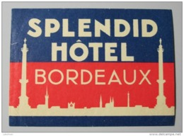HOTEL AUBERGE MOTEL SPLENDID BORDEAUX PARIS FRANCE DECAL STICKER VINTAGE LUGGAGE LABEL ETIQUETTE AUFKLEBER - Etiketten Van Hotels