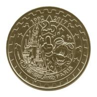 Monnaie De Paris , 2017 , Marne La Vallée , Disneyland , 1992-2017 , 25 Ans - Monnaie De Paris