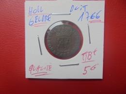 PAYS-BAS-GELDERLAND DUIT 1766 BELLE QUALITE ! (A.13) - [ 5] Monete Provinciali