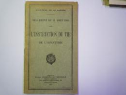 2019 - 2743  L'INSTRUCTION Du TIR De L'Infanterie  1905  (72 Pages)   XXX - Books, Magazines  & Catalogs