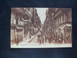 Carte Postale Ancienne De Bordeaux - La Rue Sainte-Catherine - Bordeaux