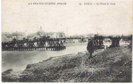 CPA FRANCE 60 OISE CREIL - La Grande Guerre 1914-18 - Le Pont De Bois - Creil