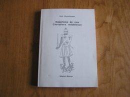 REPERTOIRE DE NOS CHEVALIERS MEDIEVAUX José Douxchamps Régionalisme Belgique Noblesse Chevalerie Chevalier Noble - Cultuur