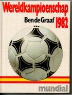 Voetbal Wereldkampioenschap 1982 Door Ben De Graaf Sport  Veel Foto's 208 Blz - Livres, BD, Revues