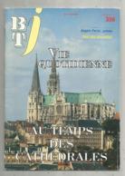 BT J, Bibliothéque De Travail ,n° 356 , 1991 , Vie Quotidienne  AU TEMPS DES CATHEDRALES, Frais Fr 3.15 E - Libros, Revistas, Cómics