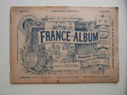 """FRANCE-ALBUM N° 16 """" ARRONDISSEMENT DE PROVINS """" (1894) Avec NOMBREUSES GRAVURES PUBLICITÉS - SEINE ET MARNE - Livres, BD, Revues"""