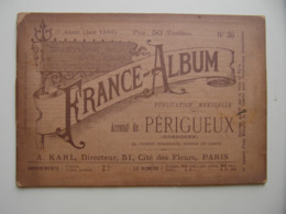 """FRANCE-ALBUM N° 30 """" ARRONDISSEMENT DE PERIGUEUX """" (1895) Avec NOMBREUSES GRAVURES PUBLICITÉS - DORDOGNE - Magazines - Before 1900"""