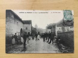 CPA CERRE LES NOROY LA GRANDE RUE  TRES BELLE ANIMATION - Frankrijk