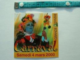 AUTOCOLLANT CARNAVAL DE DUNKERQUE - GRANDE SYNTHE - SAMEDI 4 MARS 2000 - Aufkleber