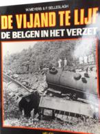 DE VIJAND TE LIJF DE BELGEN IN HET VERZET DOOR W; MEYERS & F SELLESLAGH - Guerra 1939-45