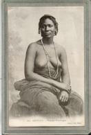 CPA - SENEGAL - Mots Clés: Ethnographie, érotisme, Fille, Femme, Seins, Nue, Nude - Femme Pourougne - En 1900 - Senegal