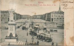 TORINO - PIAZZA VITTORIO EMANUELE DALLA GRAN MADRE DI DIO - TRAM A CAVALLI - 1901 - Piazze