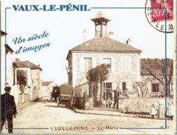 Carnet De Présentation De La Ville De VAUX-LE-PENIL - 15 Cartes Anciennes Comparées Au Présent - Otros Municipios