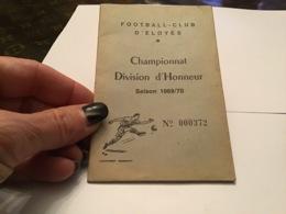 Football Club Championnat Division D'honneur Saison 69 70 Eloyes  Publicité Hôtel Des Voyageurs Copp - Reclame
