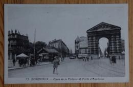 33 : Bordeaux - Place De La Victoire Et Porte D'Aquitaine - Animée : Petite Animation - (n°16298) - Bordeaux