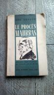 Le Procès Maurras De  Géo London  1945 Avec Des Croquis De Jean Auscher  Justice Politique - Recht