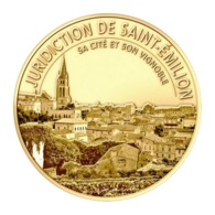 Monnaie De Paris , 2019 , Saint Emilion , Juridiction De St Emilion , Sa Cité Et Son Vignoble - Monnaie De Paris