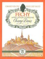 étiquette De Vin Suisse Du Pays De Vaud Féchy Champ Denis Les Vins Du Pavois - 75 Cl - Vin De Pays D'Oc