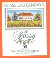 étiquette De Vin Suisse Chasselas Genevois De Bossy 1991 Françis Et Louis Girod à Bossy - 75 Cl - Vin De Pays D'Oc