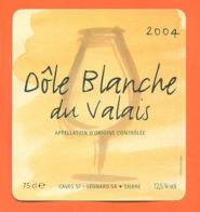 étiquette De Vin Suisse Dole Blanche Du Valais 2004 Caves St Léonard à Sierre - 75 Cl - Vin De Pays D'Oc