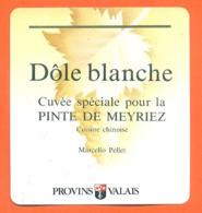 étiquette De Vin Suisse Dole Blanche Cuvée Pour La Pinte De Meyriez Marcello Pel à Provins Valais - 75 Cl - Pichet étain - Vin De Pays D'Oc