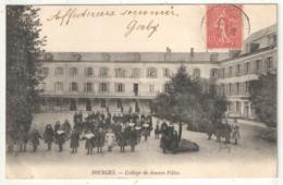 18 - BOURGES - Collège De Jeunes Filles - 1906 - Bourges