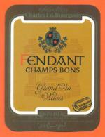 étiquette De Vin Suisse Du Valais Fendant Champs Bons  Charles Ed Bourgeois - 75 Cl - Vin De Pays D'Oc