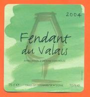 étiquette De Vin Suisse Fendant Du Valais 2004 Caves St Léonard à Sierre  - 75 Cl - Vin De Pays D'Oc