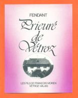 étiquette De Vin Suisse Fendant Du Valais Prieuré De Vétroz François Moren à Vétroz  - 75 Cl - Vin De Pays D'Oc